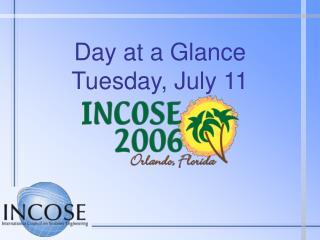 Day at a Glance Tuesday, July 11