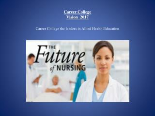 Career College  Vision  2017