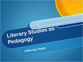 Literary Studies as Pedagogy