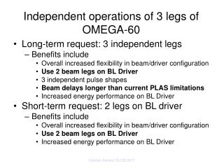 Independent operations of 3 legs of OMEGA-60