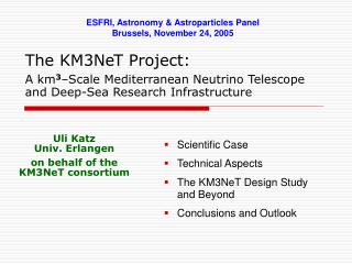 Scientific Case Technical Aspects  The KM3NeT Design Study and Beyond Conclusions and Outlook