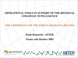 OPERATIONAL TOOLS IN SUPPORT OF THE REGIONAL STRATEGIC INTELLIGENCE