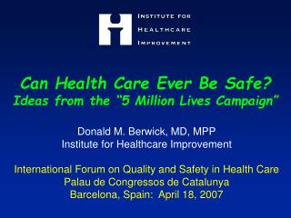 "Can Health Care Ever Be Safe? Ideas from the ""5 Million Lives Campaign"""