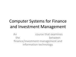 Computer Systems for Finance and Investment Management