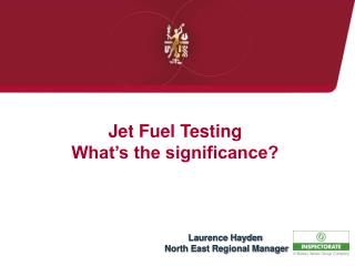 Jet Fuel Testing  What's the significance?