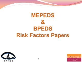 MEPEDS  & BPEDS Risk Factors Papers