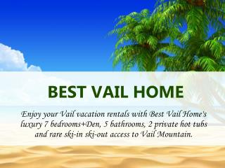 Vacation House Rental Vail- Bestvailhome.com