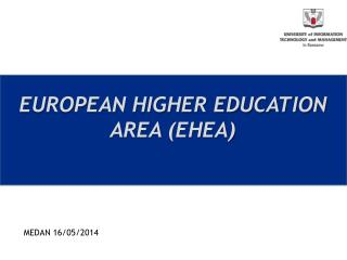 EUROPEAN HIGHER EDUCATION AREA (EHEA)