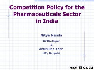 Competition Policy for the Pharmaceuticals Sector  in India