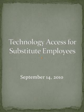 Technology Access for  Substitute Employees