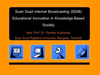 Suan Dusit  Internet Broadcasting (SDIB) Educational Innovation in Knowledge-Based Society