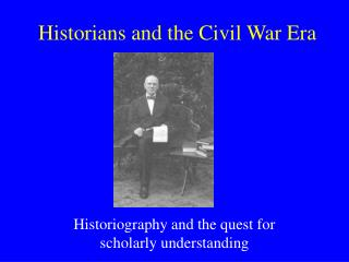 Historians and the Civil War Era
