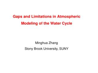Gaps  and  Limitations  in  Atmospheric Modeling  of the  Water Cycle