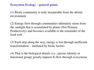 Ecosystem Ecology – general points  (1) Biotic community is truly inseparable from the abiotic