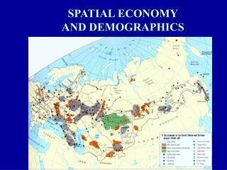 SPATIAL ECONOMY AND DEMOGRAPHICS