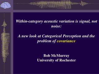 Within-category acoustic variation is signal, not noise: