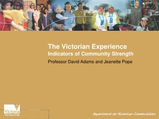 The Victorian Experience Indicators of Community Strength