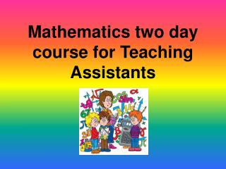 Mathematics two day course for Teaching Assistants