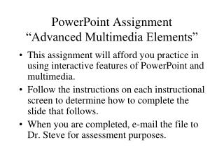 "PowerPoint Assignment ""Advanced Multimedia Elements"""
