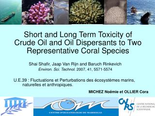Short and Long Term Toxicity of Crude Oil and Oil Dispersants to Two Representative Coral Species