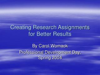 Creating Research Assignments for Better Results