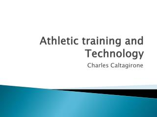 Athletic training and Technology