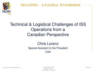 Technical & Logistical Challenges of ISS Operations from a Canadian Perspective
