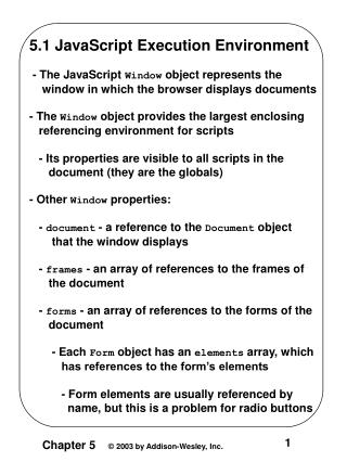 5.1 JavaScript Execution Environment  - The JavaScript  Window  object represents the