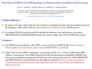 The Utility of GOES-R and LEO Soundings for Hurricane Data Assimilation and Forecasting