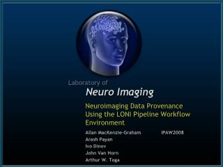 Neuroimaging Data Provenance Using the LONI Pipeline Workflow Environment
