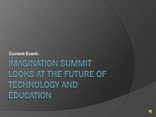 Imagination Summit looks at the future of technology and education