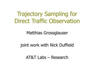 Trajectory Sampling for Direct Traffic Observation