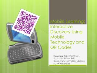 Mobile Learning: Interactive Discovery Using Mobile Technology and QR Codes
