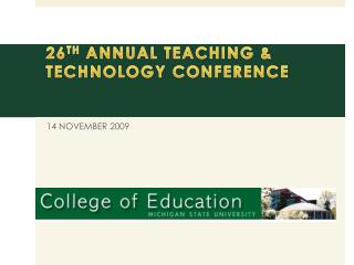 26 TH  ANNUAL TEACHING & TECHNOLOGY CONFERENCE