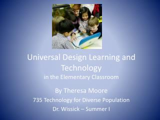 Universal Design Learning and Technology   in the Elementary Classroom