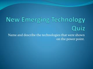New Emerging Technology Quiz