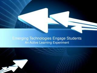 Emerging Technologies Engage Students
