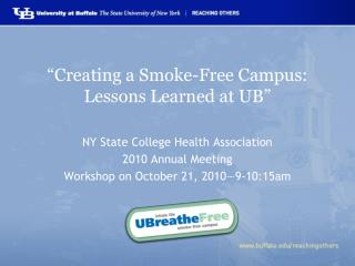 """Creating a Smoke-Free Campus:  Lessons Learned at UB"""