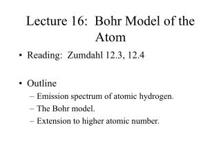 Lecture 16:  Bohr Model of the Atom