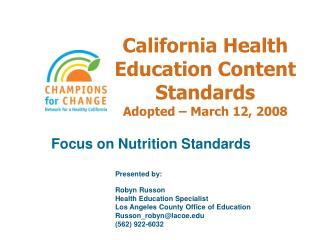 California Health Education Content Standards Adopted – March 12, 2008