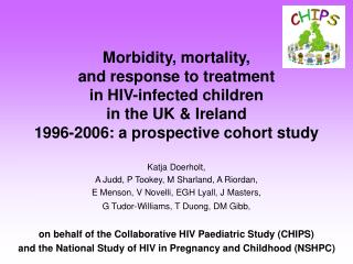 Morbidity, mortality,  and response to treatment in HIV-infected children  in the UK & Ireland 1996-2006: a prospect