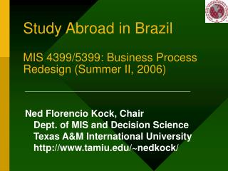 Study Abroad in Brazil MIS 4399/5399: Business Process Redesign (Summer II, 2006)