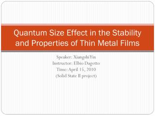 Quantum Size Effect in the Stability and Properties of Thin Metal Films