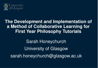 Sarah Honeychurch University of Glasgow sarah.honeychurch@glasgow.ac.uk
