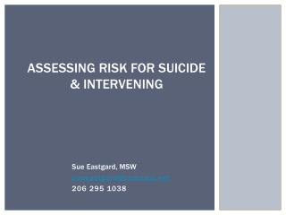 ASSESSING RISK FOR Suicide  & INTERVENING