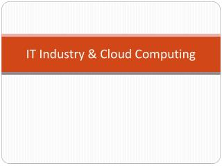 IT Industry & Cloud Computing