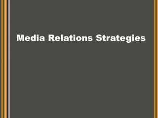 Media Relations Strategies