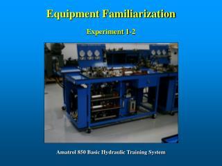 Equipment Familiarization
