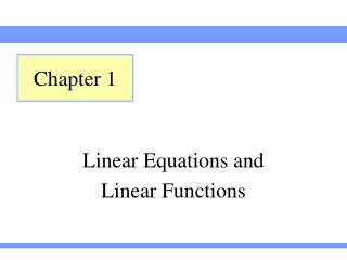 Linear Equations and  Linear Functions