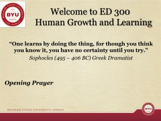 Welcome to ED 300              Human Growth and Learning